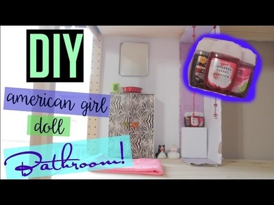 DIY American Girl Doll Bathroom!