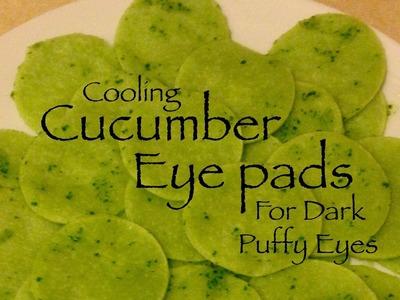 DIY Cucumber Cooling Pads for Dark Puffy Eyes