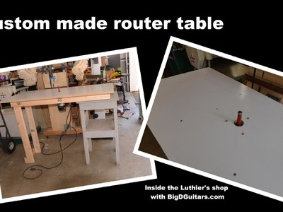 DIY Custom Made Router Table for Luthier Work - BigDGuitars