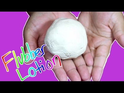 DIY | Flubber Lotion - HOW TO MAKE PLAY-DOH LOTION!!!