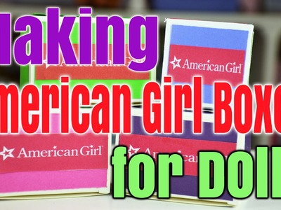 DIY: Making American Girl Boxes for Dolls