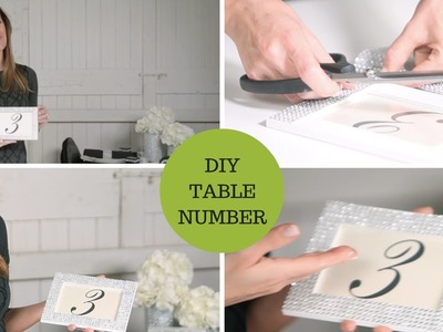 DIY Wedding Decor Sparkle Table Numbers Tutorial