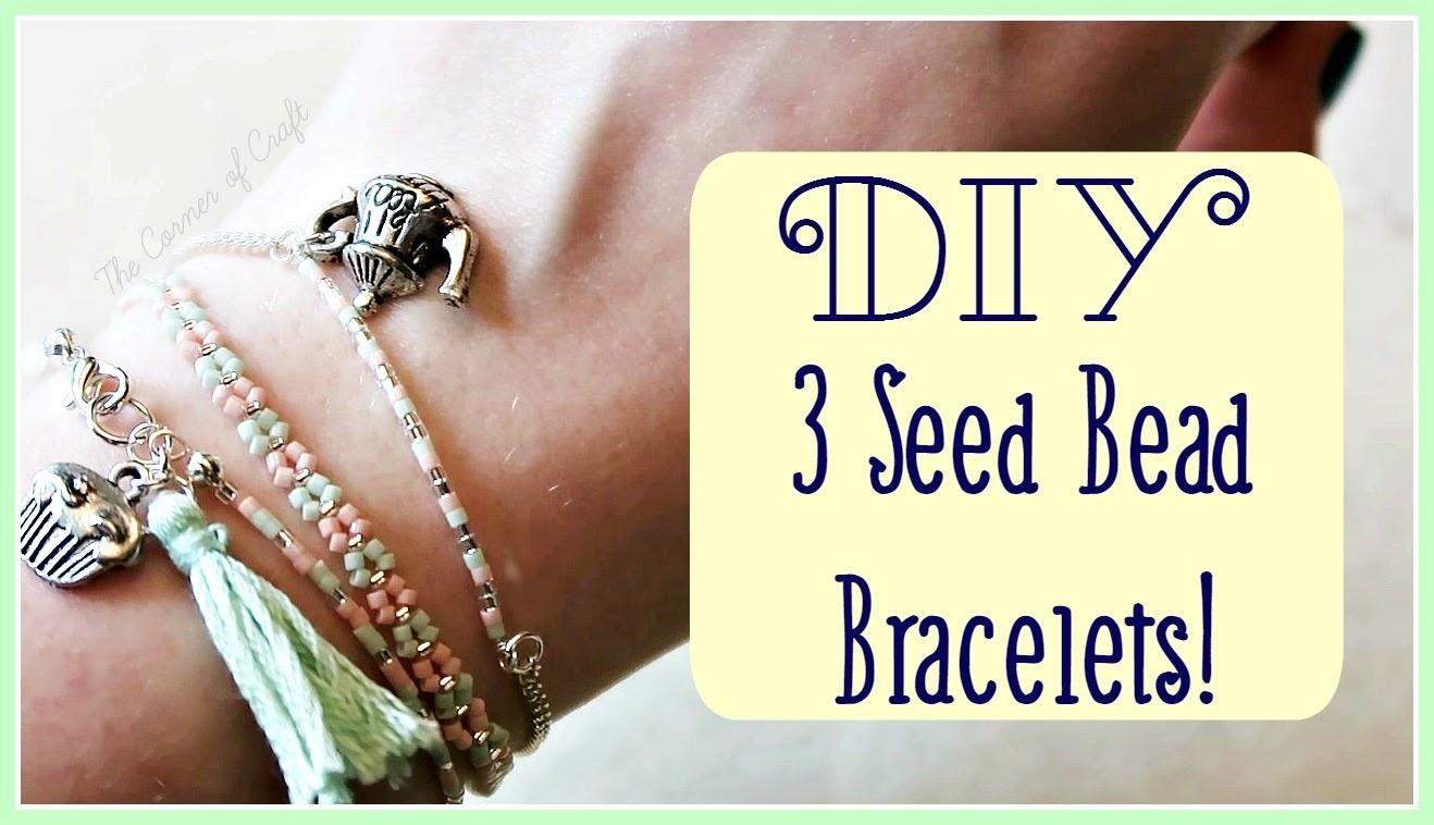 DIY 3 Stackable Seed Bead Bracelets. Jewellery Making.  ¦ The Corner of Craft