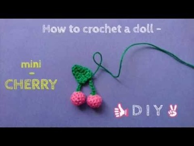 How to crochet a cherry - MINI-CHERRY TUTORIAL - Cherry Doll