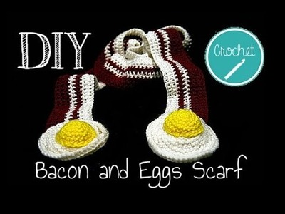 How To Crochet - Bacon and Eggs Scarf Tutorial