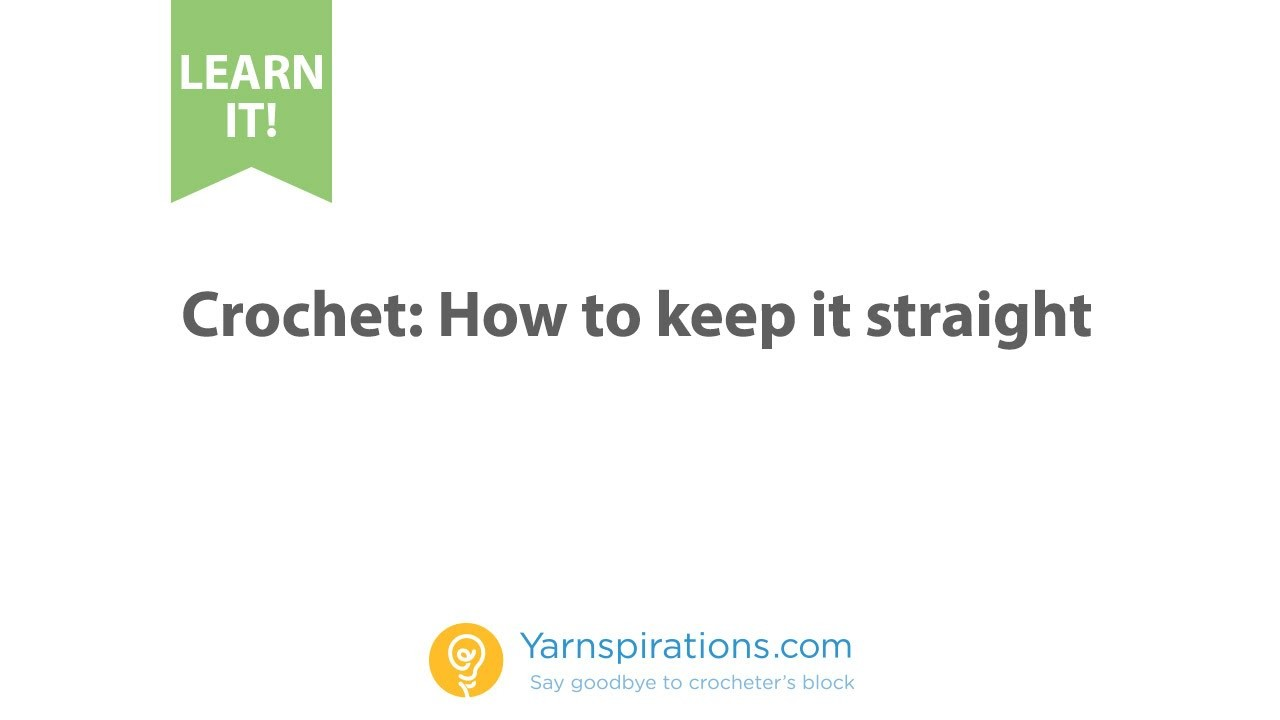 How To Crochet: How to Keep your work straight