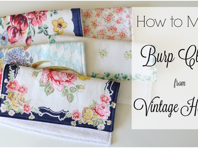 How to Make Burp Cloths from Vintage Hankies: Mel's Baby Series