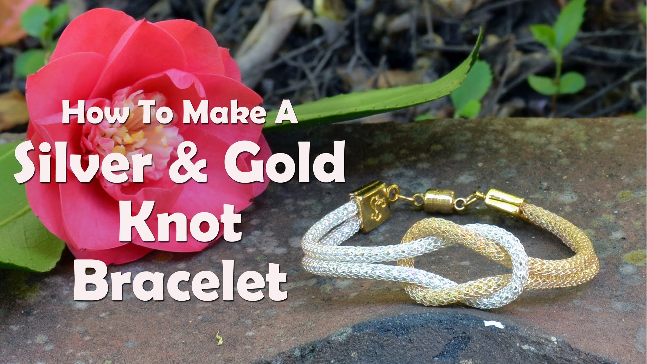 How To Make Jewelry: How To Make A Silver & Gold Knot Bracelet