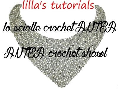 Lilla's tutorials lo  scialle crochet ANTEA . ANTEA crochet shawl
