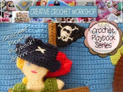 My Crochet Pirate Playbook Creative Crochet Workshop