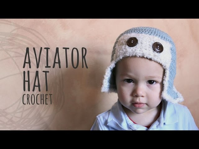 Tutorial Crochet Aviator Hat | All sizes