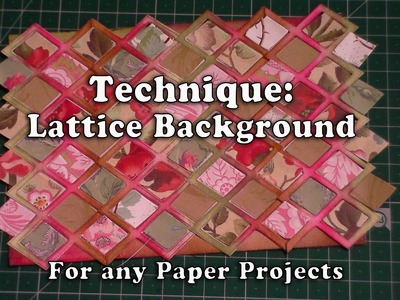 138.Technique: How to make a Lattice Background for your Paper Crafting