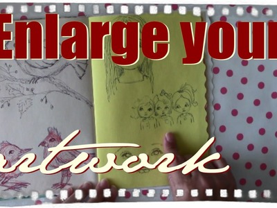 Art hacks. How to enlarge a drawing to have a bigger piece. Helpful Tips. Ayala Art