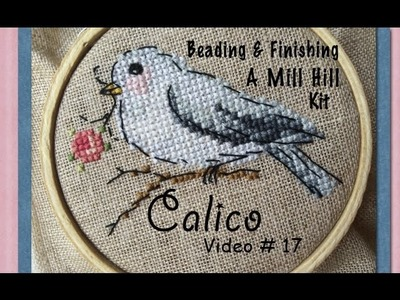Cross Stitch Video #17- How-To: Beading.Finishing a Mill Hill Kit