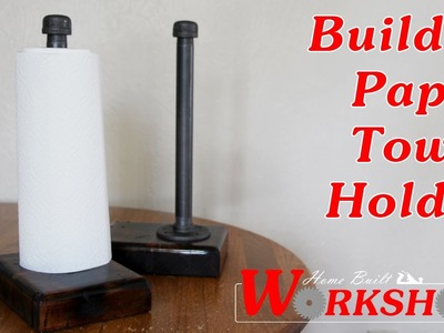 How to build a Pipe Paper Towel Holder