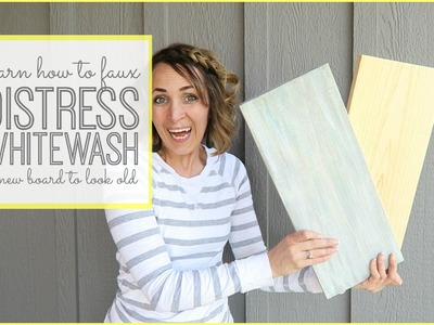 How to faux Distress Whitewash a board