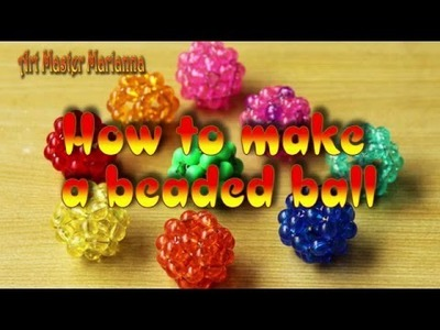 How to make a beaded ball - way 1