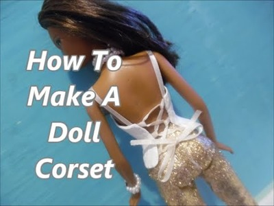 How To Make A Doll Corset