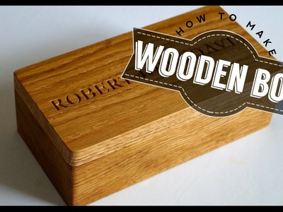How To Make A Wooden Box - Build Your Own Project
