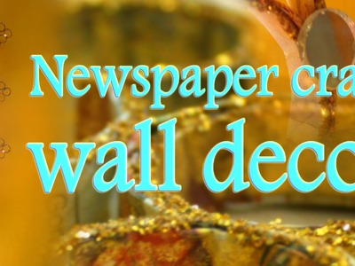 How to make wall décor out of waste newspaper