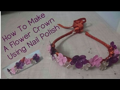 How To: Nail Polish Flower Crown