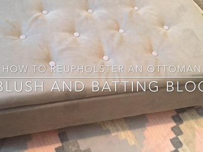 How to reupholster an ottoman | Blush and Batting Blog