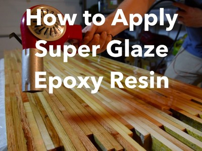 How to Apply Super Glaze Epoxy Resin on Tile.Wood.Canvas