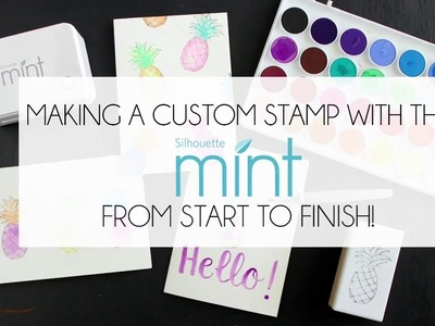 How to Make a Custom Stamp with the Silhouette Mint