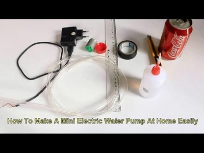 How To Make A Mini Electric Water Pump At Home Easily