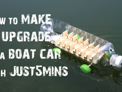 How to make an upgrade of a BOAT CAR (POWERED TOY) with Just 5 mins