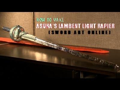 How to Make Asuna's Lambent Light Rapier (Sword Art Online)