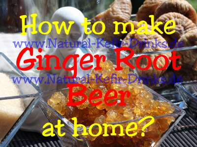 How to make ginger root beer at home with real live ginger root plant kefir crystals