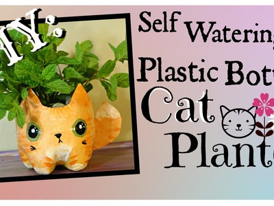 DIY: how to make a self watering plastic bottle cat planter. tutorial