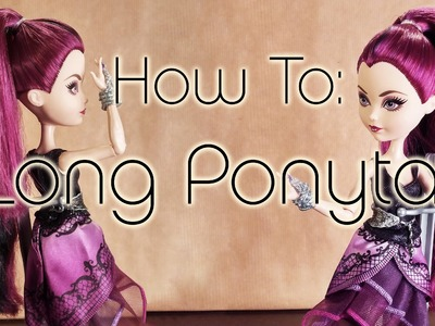 DIY - How to restyle a doll. Hair Trick #2 : Long Ponytail - Coda alta lunghissima [ Tutorial ]