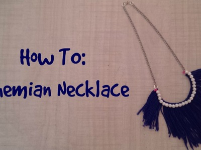 How To: Bohemian Necklace