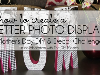 How to Create a Mother's Day Photo Display