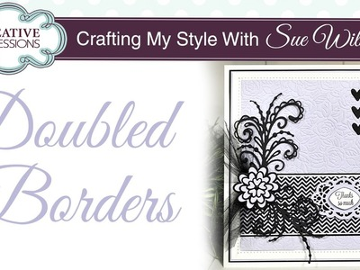 How To Create Large Borders | Crafting My Style with Sue Wilson