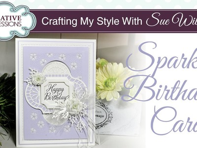 How To Make a Glitter Birthday Card | Crafting My Style with Sue Wilson