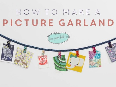 How to make a picture garland
