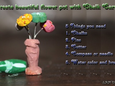 How to make a Small Flower pot with chalk carving | My art Section | Chalk Carving | Sam Dhiman