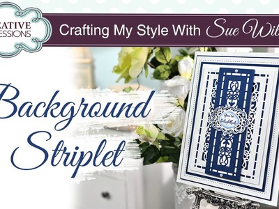 How To Make a Striplet From Background Dies | Crafting My Style with Sue Wilson