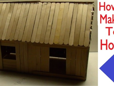 How To Make A Toy House (HD)