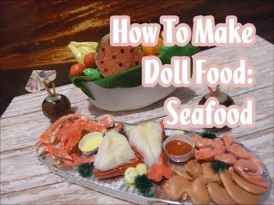 How To Make Doll Food- Seafood