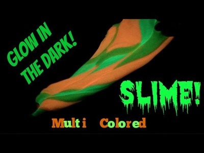 How To Make Glow In The Dark SLIME! Multi Colored!