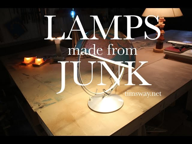 """How to Make Lamps from """"Junk"""" and other Upcycled Stuff"""