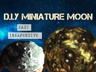 How to Make Miniature Moon Tutorial