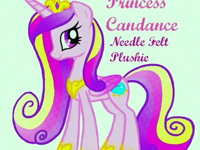How To - Princess Candance needle felt pony plush PART 1