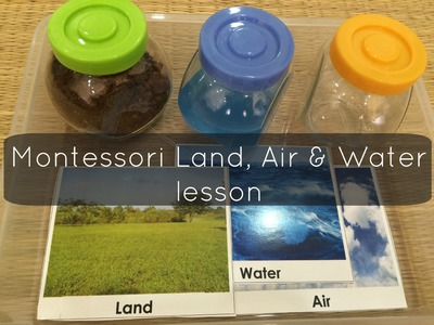 How to set up a Montessori Land, Air and Water lesson for your child?!