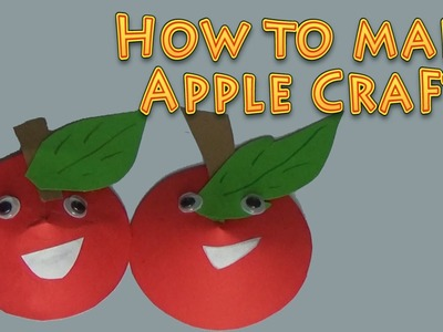 Kids Craft -  How To Make Paper Apple Craft | We Love Kids