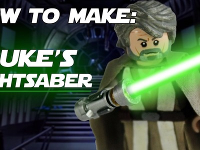 LEGO Customizing Tutorial: How to make Luke Skywalker's Lightsaber